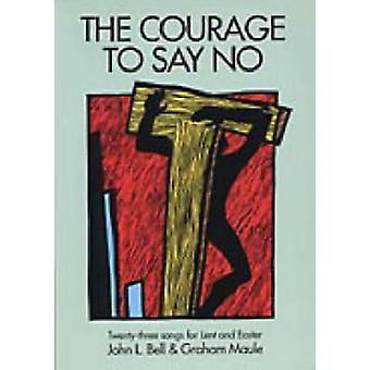 The Courage to Say No - Twenty-three Songs for Lent and Easter by John