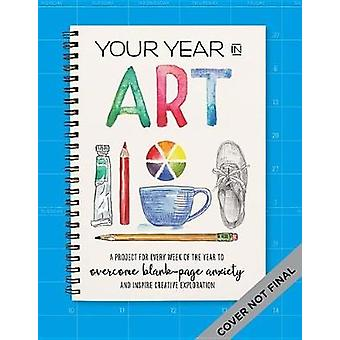 Your Year in Art - A project for every week of the year to overcome bl