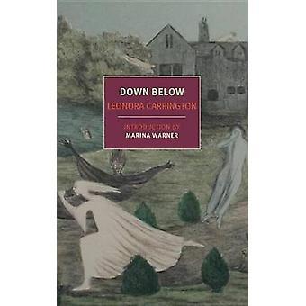 Down Below by Leonora Carrington - Marina Warner - 9781681370606 Book