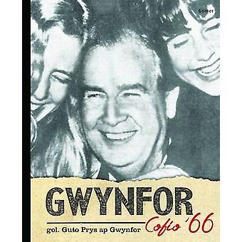 Gwynfor - Cofio 66 by Guto Prys Ap Gwynfor - 9781785622021 Book