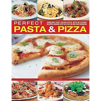 Perfect Pasta & Pizza - Fabulous Food Italian-style - with 60 Classic