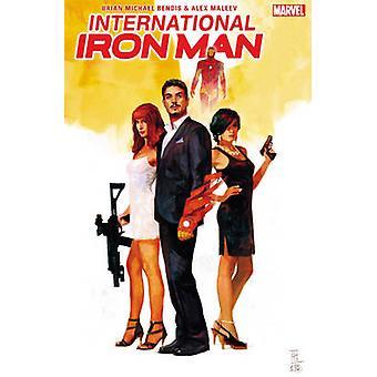 International Iron Man - Volume 1 by Brian Bendis - Alex Maleev - 9781