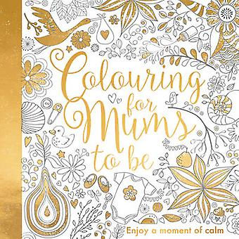 Colouring for Mums-to-be by Bethan Janine - 9781848693302 Book