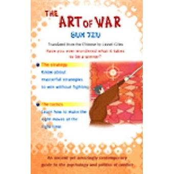 The Art of War Sun Tzu - The Oldest Military Treatise in the World by