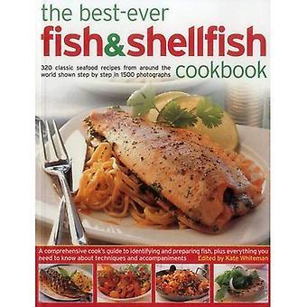 Le meilleur-Ever Fish & coquillages Cookbook: 320 recettes de fruits de mer classiques du monde entier montré étape par étape...
