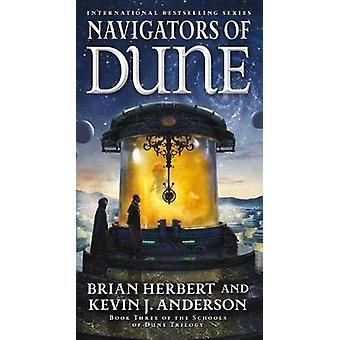 Navigators of Dune - Book Three of the Schools of Dune Trilogy by Bria