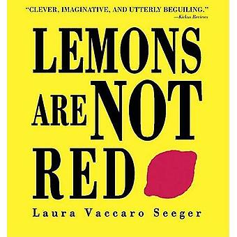 Lemons Are Not Red by Laura Vaccaro Seeger - Laura Vaccaro Seeger - 9