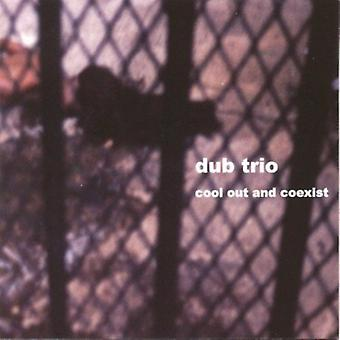 Dub Trio - Cool Out & Coexist [CD] USA import