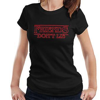 Freunde Lügen nicht fremde Dinge Schriftart Damen T-Shirt