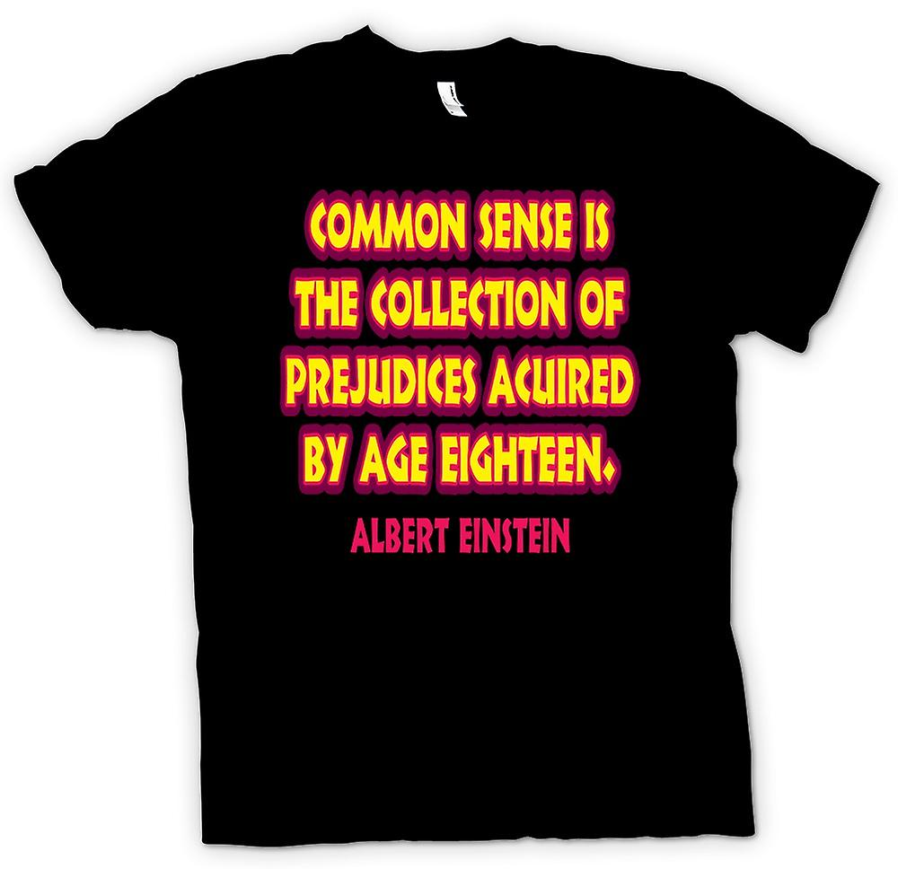Mens T-shirt - Common sense is the collection of prejudices