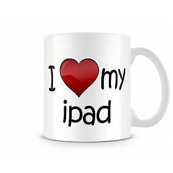 I Love My IPad Printed Mug