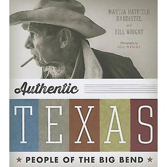 Authentic Texas - People of the Big Bend by Marcia Hatfield Daudistel