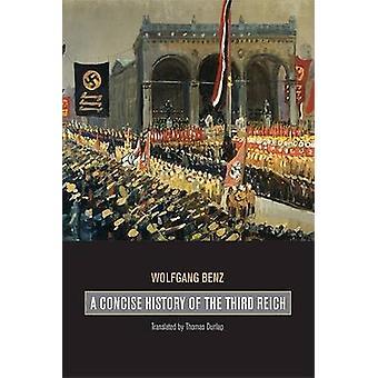 Uma história concisa do terceiro Reich por Wolfgang Benz - Thomas Dunlap