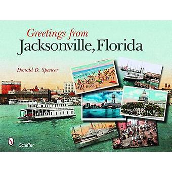 Greetings from Jacksonville - Florida by Donald D. Spencer - 97807643