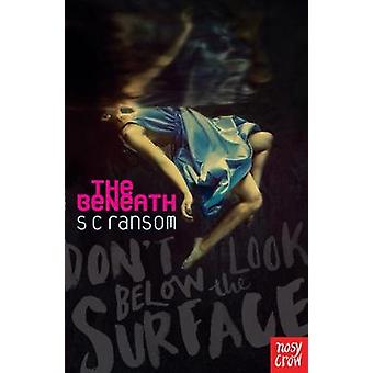The Beneath by S. C. Ransom - 9780857632760 Book