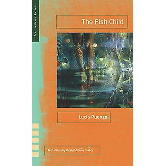 The Fish Child by Lucia Puenzo - David William Foster - 9780896727144