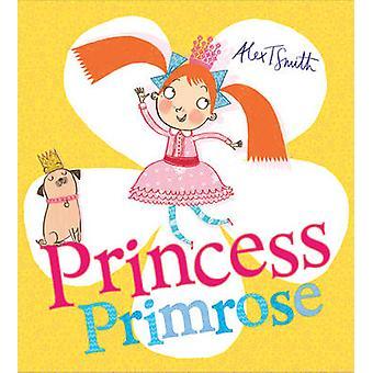 Princess Primrose by Alex T. Smith - Alex T. Smith - 9781407174280 Bo