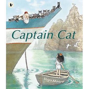 Captain Cat by Inga Moore - Inga Moore - 9781406355574 Book