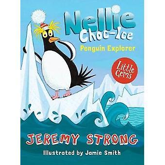 Nellie Choc-Ice - Penguin Explorer by Jeremy Strong - 9781781127216 B