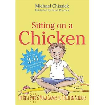 Sitting on a Chicken - The Best (Ever) 52 Yoga Games to Teach in Schoo