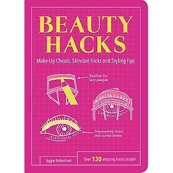 Beauty Hacks - Make-Up Cheats - Skincare Tricks and Styling Tips by Ag