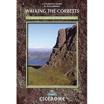 Walking the Corbetts Vol 2 North of the Great Glen - Volume 2 by Brian