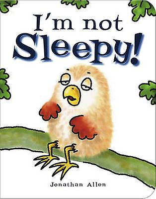 I'm Not Sleepy by Jonathan Allen - Jonathan Allen - 9781907967061 Book