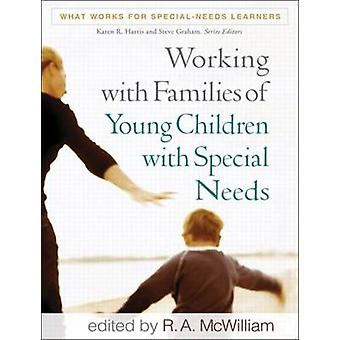 Working with Families of Young Children with Special Needs by R. A. M