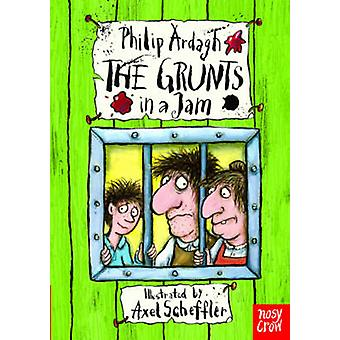 The Grunts in a Jam by Philip Ardagh - Axel Scheffler - 9780857632999