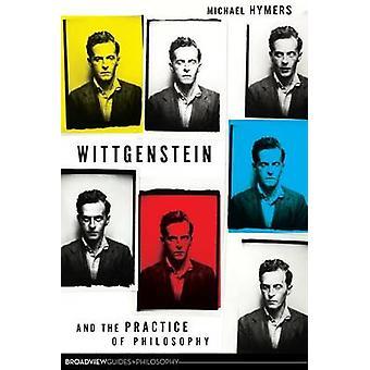 Wittgenstein et la pratique de la philosophie par Michael Hymers - 97815