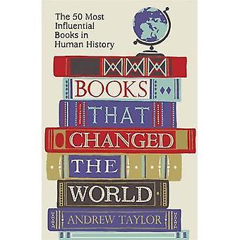 Bücher, die die Welt - die 50 einflussreichsten Bücher beim Menschen verändert