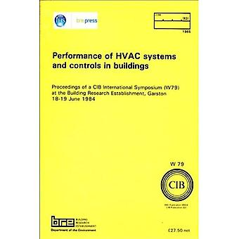 Performance of HVAC Systems and Controls in Buildings: Proceedings of a Cib International Symposium (W79) at the Building Research Establishment, Gars