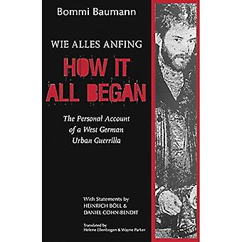 How It All Began: Personal Account of a West German Urban Guerilla