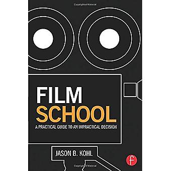 Film School: A Practical Guide to an Impractical Decision