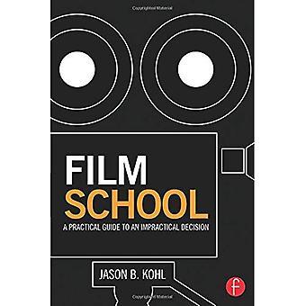 École de cinéma: Un Guide pratique pour une décision peu pratique