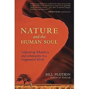 Nature and the Human Soul: Cultivating Wholeness in a Fragmented World