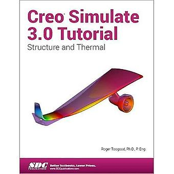 Creo Simulate 3.0 Tutorial: Structure and Thermal