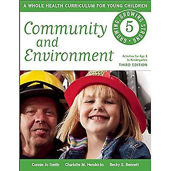 Communauté et environnement: un programme de santé totale pour les jeunes enfants (de plus en plus, de plus en plus fort)