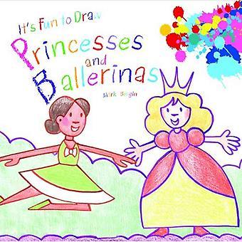 Princesses and Ballerinas (It's Fun to Draw)
