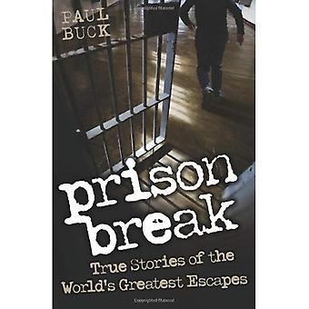 Prison Break: Sanna historier om världens största rymningar