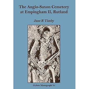 Anglo-Saxon Cemetery at Empingham II, Rutland (Oxbow Monographs in Archaeology)