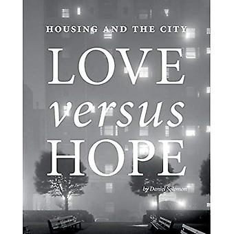 Housing and the City: Love� vs. Hope