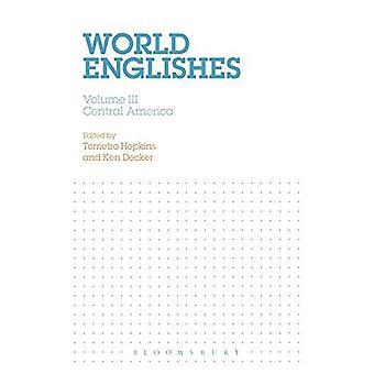 Maailman Englishes: Nide III: Keski-Amerikka (maailman Englishes)