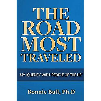 The Road Most Traveled - My Journey with 'people of� the Lie'