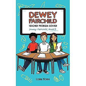 Dewey Fairchild, Lehrer Problemlöser (Dewey Fairchild)
