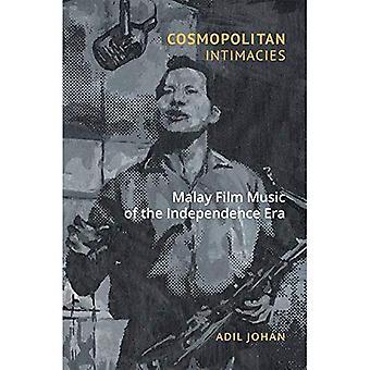Cosmopolitan Intimacies: Malay Film Music of the Independence Era