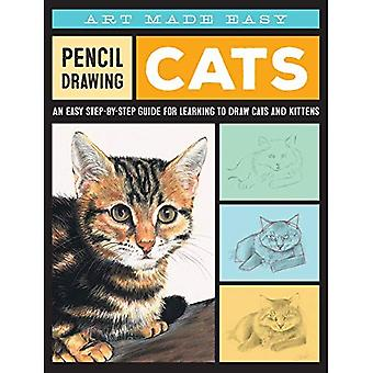 Drawing Cats for the Beginning Artist: An Easy Step-By-Step Guide for Learning to Draw Cats and Kittens