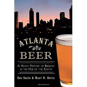Atlanta Beer: A Heady History of Brewing in the Hub of the South (American Palate)