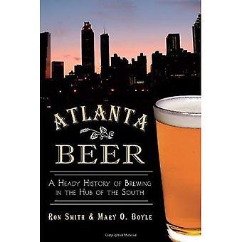 Cerveza de Atlanta: Una historia embriagadora de elaboración de la cerveza en el centro del Sur (paladar estadounidense)