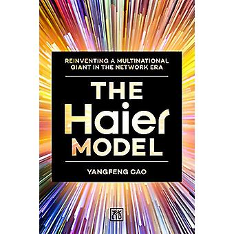 The Haier Model - Reinventing a multinational giant in the new network